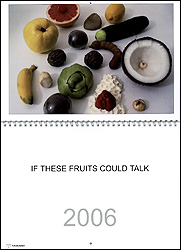 If These Fruits Could Talk 2006